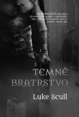 Luke Scull: Temné bratrstvo. Klikněte pro více informací.
