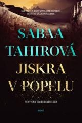 Sabaa Tahirová: Jiskra v popelu. Klikněte pro více informací.