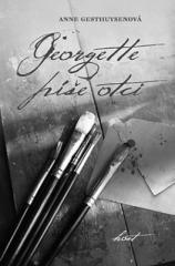 Anne Gesthuysenová: Georgette píše otci. Klikněte pro více informací.
