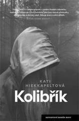 Kati Hieckkapeltová: Kolibřík. Klikněte pro více informací.