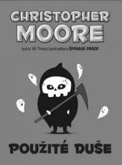 Christopher Moore: Použité duše. Klikněte pro více informací.