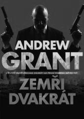 Andrew Grant: Zemři dvakrát. Klikněte pro více informací.
