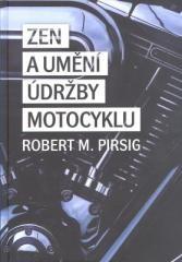 Robert M. Pirsig: Zen a umění údržby motocyklu. Klikněte pro více informací.