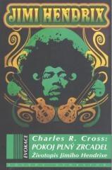 Charles R. Cross: Pokoj plný zrcadel. Klikněte pro více informací.