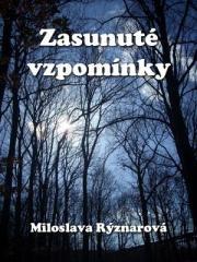Miloslava Rýznarová: Zasunuté vzpomínky. Klikněte pro více informací.