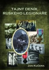Jan Kučera: Tajný deník ruského legionáře. Klikněte pro více informací.