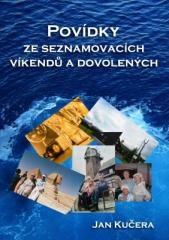 Jan Kučera: Povídky ze seznamovacích víkendů a dovolených. Klikněte pro více informací.