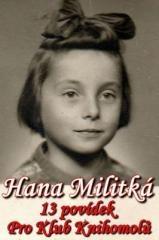 Hana Militká: 13 povídek pro Klub Knihomolů. Klikněte pro více informací.