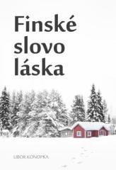 Libor Konopka: Finské slovo láska. Klikněte pro více informací.