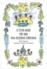 Žofie Zejdová: U čtyř dubů, tří vrb, pod zelenou střechou. Klikněte pro více informací.