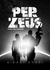 Karel Keslly Mazánek: Per-Zeus Cizáci útočí. Klikněte pro více informací.