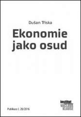 Dušan Tříska: Ekonomie jako osud. Klikněte pro více informací.
