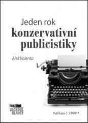 Aleš Valenta: Jeden rok konzervativní publicistiky. Klikněte pro více informací.