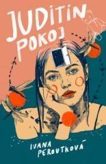 Ivana Peroutková: Juditin pokoj. Klikněte pro více informací.