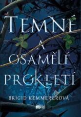 Brigid Kemmererová: Temné a osamělé prokletí. Klikněte pro více informací.
