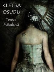 Tereza Mikulová: Kletba osudu. Klikněte pro více informací.