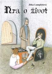 Jitka Lamplotová: Hra o život. Klikněte pro více informací.