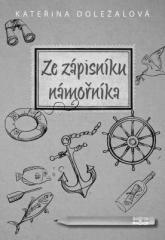 Kateřina Doležalová: Ze zápisníku námořníka. Klikněte pro více informací.