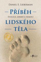 Daniel Lieberman: Příběh lidského těla. Klikněte pro více informací.