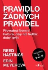 Reed Hastings, Erin Meyerová: Pravidlo žádných pravidel. Klikněte pro více informací.