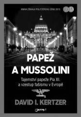 David I. Kertzer: Papež a Mussolini. Klikněte pro více informací.