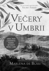 Marlena De Blasi: Večery v Umbrii. Klikněte pro více informací.
