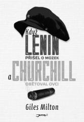 Milton Giles: Když Lenin přišel o mozek a Churchill obětoval ovci. Klikněte pro více informací.