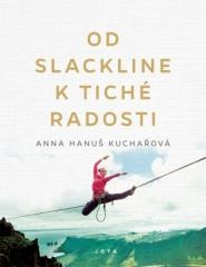 Anna Hanuš Kuchařová: Od slackline k tiché radosti. Klikněte pro více informací.