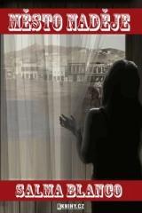 Salma Blanco: Město naděje. Klikněte pro více informací.