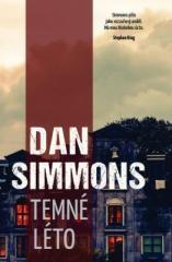 Dan Simmons: Temné léto. Klikněte pro více informací.