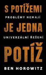 Ben Horowitz: S potížemi je jedna potíž. Klikněte pro více informací.