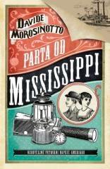 Davide Morosinotto: Parta od Mississippi. Klikněte pro více informací.