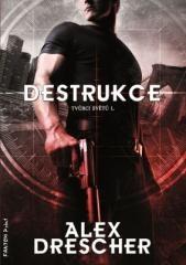 Alex Drescher: Destrukce. Klikněte pro více informací.