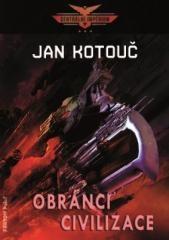 Jan Kotouč: Obránci civilizace. Klikněte pro více informací.