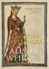 Alison Weirová: Eleonora Akvitánská. Klikněte pro více informací.