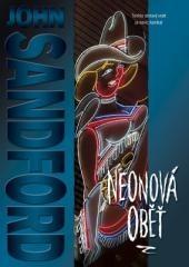 John Sandford: Neonová oběť. Klikněte pro více informací.