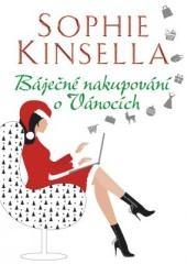Sophie Kinsella: Báječné nakupování o Vánocích. Klikněte pro více informací.