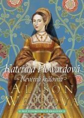Alison Weirová: Kateřina Howardová. Klikněte pro více informací.