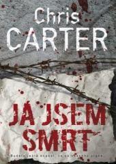 Chris Carter: Já jsem smrt. Klikněte pro více informací.