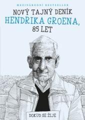 Hendrik Groen: Nový tajný deník Hendrika Groena, 85 let. Klikněte pro více informací.