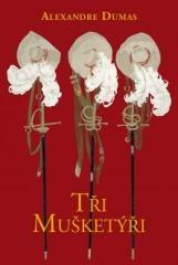 Alexandre Dumas: Tři mušketýři. Klikněte pro více informací.