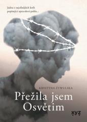 Krystyna Zywulska: Přežila jsem Osvětim. Klikněte pro více informací.