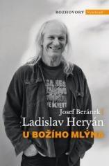 Ladislav Heryán, Josef Beránek: U Božího Mlýna. Klikněte pro více informací.
