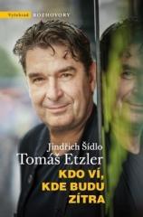 Jindřich Šídlo, Tomáš Etzler: Kdo ví, kde budu zítra. Klikněte pro více informací.