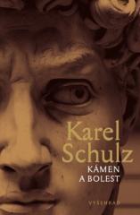 Karel Schulz: Kámen a bolest. Klikněte pro více informací.
