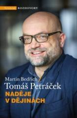 Tomáš Petráček, Martin Bedřich: Naděje v dějinách. Klikněte pro více informací.