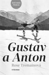 Rose Tremainová: Gustav a Anton. Klikněte pro více informací.