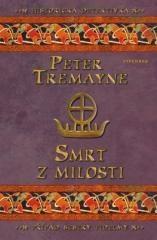 Peter Tremayne: Smrt z milosti. Klikněte pro více informací.