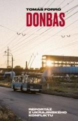 Tomáš Forró: Donbas. Klikněte pro více informací.