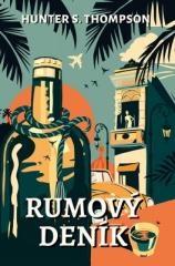 Hunter S. Thompson: Rumový deník. Klikněte pro více informací.